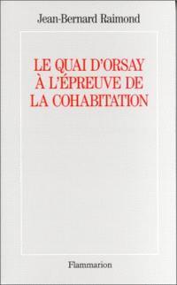 Le Quai d'Orsay à l'épreuve de la cohabitation