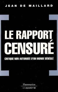 Le rapport censuré : critique non autorisée d'un monde déréglé