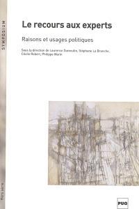 Le recours aux experts, raisons et usages politiques