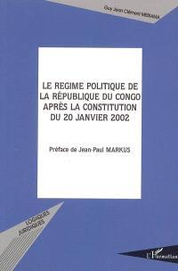 Le régime politique de la république du Congo après la Constitution du 20 janvier 2002