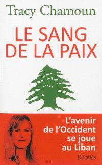 Le sang de la paix : l'avenir de l'Occident se joue au Liban