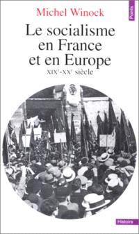 Le Socialisme en France et en Europe : XIXe-XXe siècle