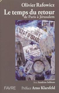 Le temps du retour : de Paris à Jérusalem