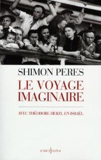 Le voyage imaginaire : avec Théodore Herzl en Israël