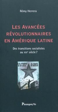 Les avancées révolutionnaires en Amérique latine : des transitions socialistes au XXIe siècle ?