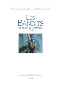 Les bandits : un historien au Mozambique, 1994