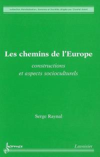 Les chemins de l'Europe : constructions et aspects socioculturels