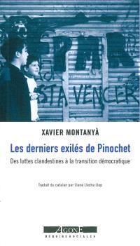 Les derniers exilés de Pinochet : des luttes clandestines à la transition démocratique (Chili 1984-1991)