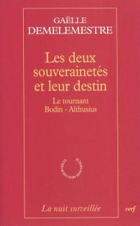 Les deux souverainetés et leur destin : le tournant Bodin-Althusius