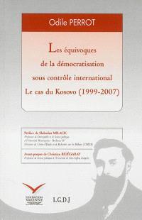 Les équivoques de la démocratisation sous contrôle international : le cas du Kosovo (1999-2007)