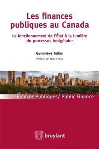 Les finances publiques au Canada : le fonctionnement de l'Etat à la lumière du processus budgétaire