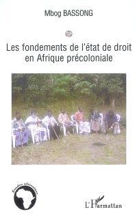 Les fondements de l'Etat de droit en Afrique précoloniale