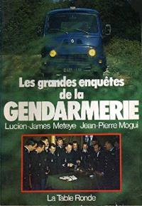 Les Grandes enquêtes de la gendarmerie