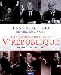 Les grands moments de la Ve République : 50 ans en images