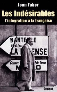 Les indésirables : l'intégration à la française