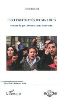 Les légitimités ordinaires : au nom de quoi devrions-nous nous taire ?