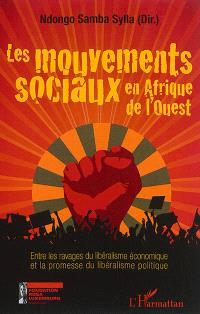 Les mouvements sociaux en Afrique de l'Ouest : entre les ravages du libéralisme économique et la promesse du libéralisme politique
