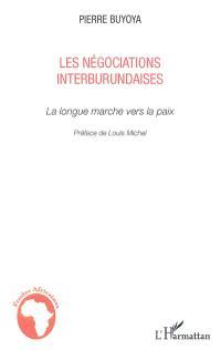 Les négociations interburundaises : la longue marche vers la paix