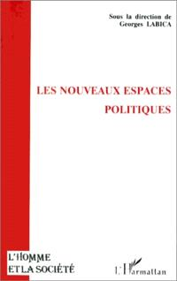 Les nouveaux espaces politiques : actes de la table ronde de l'URA 1394 Philosophie politique, économique et sociale, année 1990-1991
