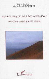 Les politiques de réconciliation : analyses, expériences, bilans