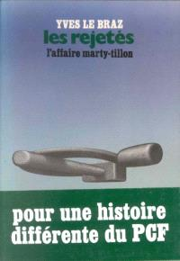 Les Rejetés : l'affaire Marty-Tillon, pour une histoire différente du PCF