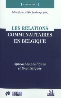 Les relations communautaires en Belgique : approches politiques et linguistiques