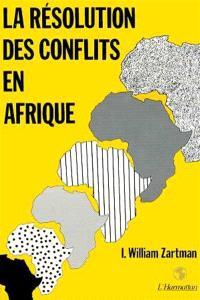 Les Résolution des conflits en Afrique