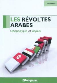 Les révoltes arabes : géopolitique et enjeux