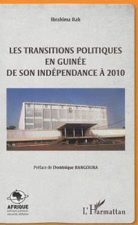 Les transitions politiques en Guinée : de son indépendance à 2010