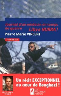 Libya hurra ! : journal d'un médecin en temps de guerre : témoignage