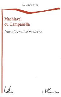 Machiavel ou Campanella : une alternative moderne