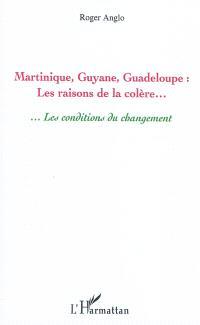 Martinique, Guyane, Guadeloupe : les raisons de la colère : les conditions du changement