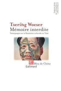 Mémoire interdite : témoignages sur la Révolution culturelle au Tibet