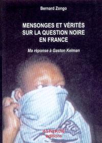 Mensonges et vérités sur la question noire en France : ma réponse à Gaston Kelman