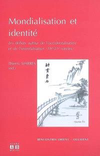 Mondialisation et identité : les débats autour de l'occidentalisation et de l'orientalisation (19e-21e siècles) : actes du 10e colloque international de l'Espace Asie