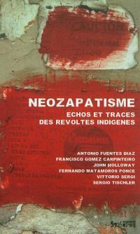 Néozapatisme : échos et traces des révoltes indigènes