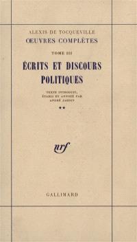 Oeuvres complètes. Volume 3-2, Ecrits et discours politiques
