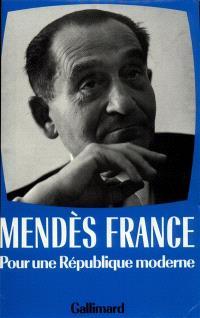Oeuvres complètes. Volume 4, Pour une république moderne : 1955-1962