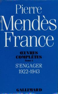 Oeuvres complètes. Volume 1, S'engager : 1922-1943