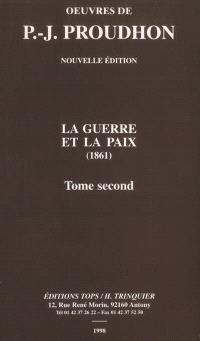 Oeuvres de J. -P. Proudhon. Volume 2, La guerre et la paix