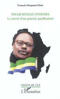 Omar Bongo Ondimba : le secret d'un pouvoir pacificateur