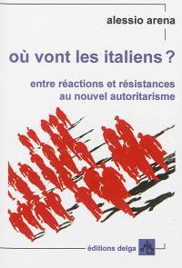 Où vont les Italiens ? : entre réactions et résistances au nouvel autoritarisme