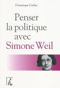 Penser la politique avec Simone Weil