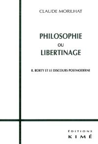 Philosophie ou libertinage : R. Rorty et le discours postmoderne