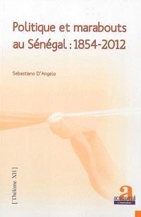 Politique et marabouts au Sénégal : 1854-2012
