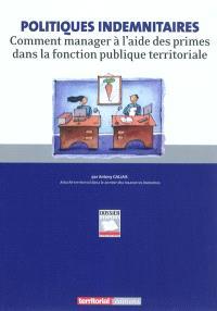 Politiques indemnitaires : comment manager à l'aide des primes dans la fonction publique territoriale