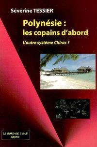 Polynésie, les copains d'abord : l'autre système Chirac ?