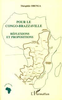 Pour le Congo-Brazzaville, réflexions et propositions