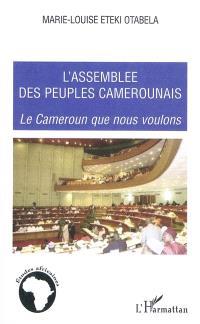 Pour une assemblée des peuples camerounais : le Cameroun que nous voulons