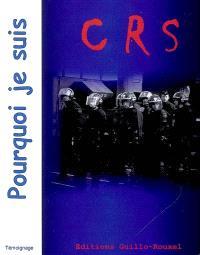 Pourquoi je suis CRS : témoignage